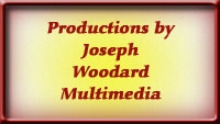 Productions by Joseph Woodard Multimedia